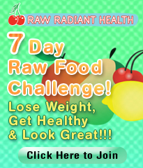 Raw Radiant Health's 7 Day Raw Food Challenge